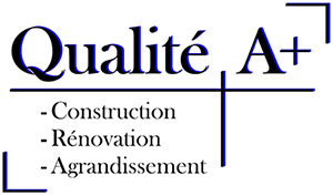 Construction Qualité A+ Inc.